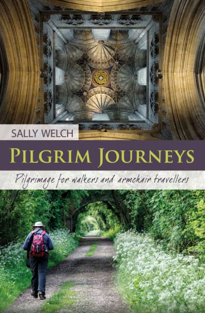 Pilgrim Journeys Pilgrimage for walkers and armchair travellers
